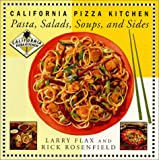 California Pizza Kitchen Pasta, Salads, Soups, and Sides, Larry Flax and Rick Rosenfield, 0688164668