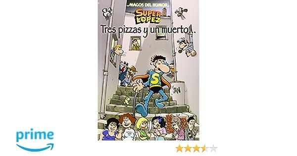 Superlópez. Tres pizzas y un muerto... Magos del Humor 168 ...