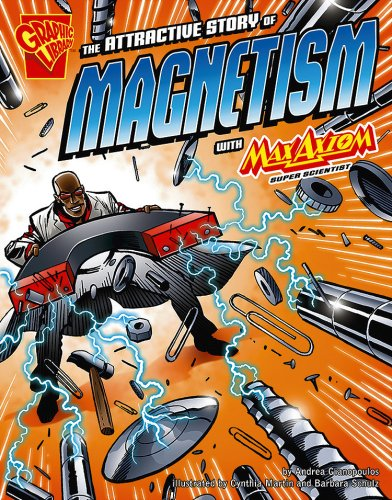 The Attractive Story of Magnetism with Max Axiom, Super Scientist (Graphic Science) ebook