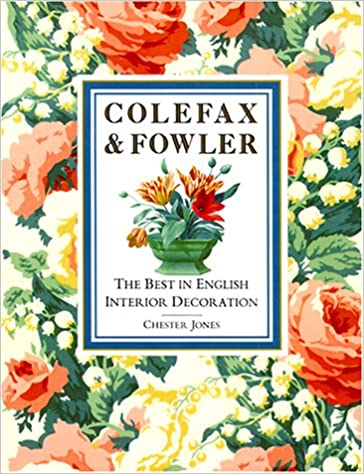 Colefax And Fowler The Best In English Interior Decoration Chester Jones 9780821217467 Amazon Books