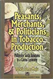 img - for Peasants, Merchants, & Politicans in Tobacco Production: Philippine Social Relations in a Global Economy book / textbook / text book