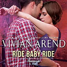 Ride Baby Ride: Thompson & Sons, Book 1 Audiobook by Vivian Arend Narrated by Tatiana Sokolov