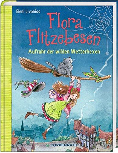 Flora Flitzebesen (Bd. 2): Aufruhr der wilden Wett...