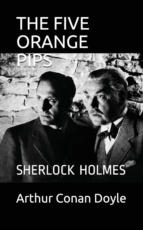 THE FIVE ORANGE PIPS: SHERLOCK HOLMES The complete Sherlock Holmes: Amazon.es: Arthur Conan Doyle: Libros en idiomas extranjeros