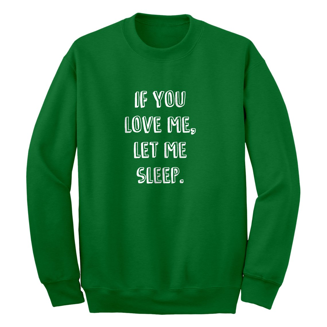 Indica Plateau If You Love Me Let Me Sleep Sweatshirt 3481-C