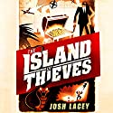 The Island of Thieves Audiobook by Josh Lacey Narrated by Toby Longworth