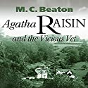 Agatha Raisin and the Vicious Vet: Agatha Raisin, Book 2 Hörbuch von M. C. Beaton Gesprochen von: Diana Bishop