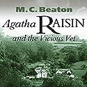 Agatha Raisin and the Vicious Vet: Agatha Raisin, Book 2 Hörbuch von M. C. Beaton Gesprochen von: Diana Bishop