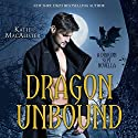 Dragon Unbound Audiobook by Katie MacAlister Narrated by Tavia Gilbert