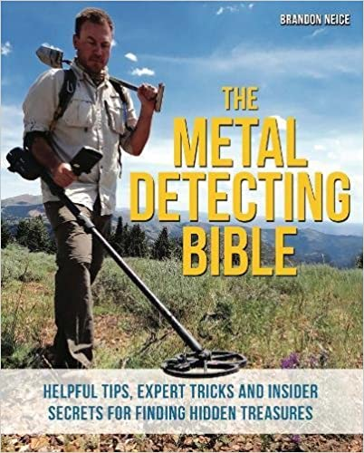 Book The Metal Detecting Bible: Helpful Tips, Expert Tricks and Insider Secrets for Finding Hidden Treasures