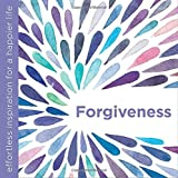 Forgiveness: Effortless Inspiration for a Happier Life