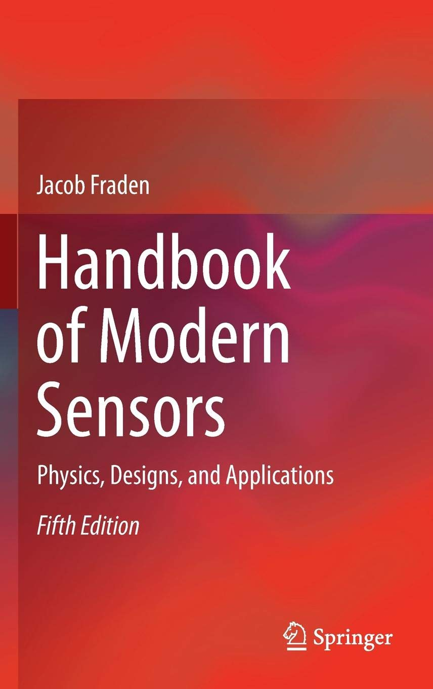Handbook of Modern Sensors: Physics, Designs, and Applications by Springer