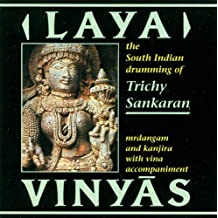 Laya Vinyas: The South Indian Drumming of Trichy Sankaran