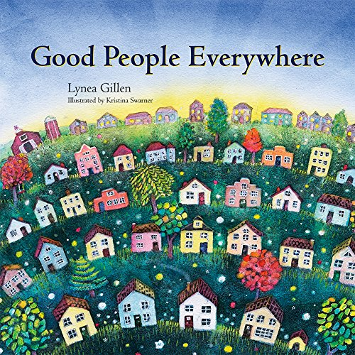 Good People Everywhere [Lynea Gillen] (Tapa Dura)