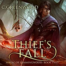 Thief's Fall: Magic of Dimmingwood Audiobook by C. Greenwood Narrated by Kevin T. Collins