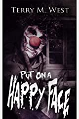 Put on a Happy Face: A Short Horror Story Kindle Edition