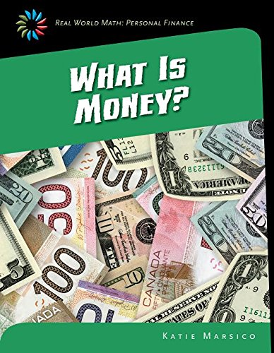 What Is Money? (Real World Math: Personal Finance)