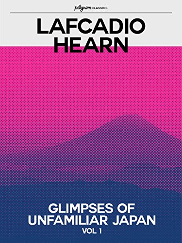 Amazon glimpses of unfamiliar japan pilgrim classics glimpses of unfamiliar japan pilgrim classics annotated volume 1 by hearn fandeluxe Gallery