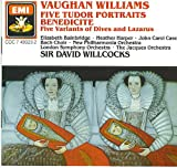 Vaughan Williams: Five Tudor Portraits Benedicite / Five Variants Of Dives And Lazarus Wilcocks