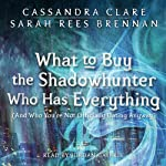 What to Buy the Shadowhunter Who Has Everything (And You're Not Officially Dating Anyway): The Bane Chronicles, Book 8 | Cassandra Clare