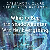 What to Buy the Shadowhunter Who Has Everything (And You're Not Officially Dating Anyway): The Bane Chronicles, Book 8