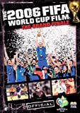 The 2006 FIFA World Cup Film: The Grand Finale [Import anglais]