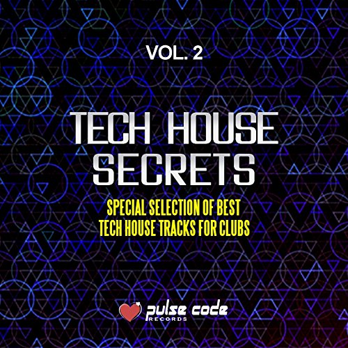 Tech House Secrets, Vol. 2 (Special Selection of Best Tech House Tracks for Clubs)