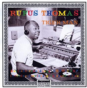 Amazon | Tiger Man: Earlist Recordings 1950-1957 | Rufus Thomas ...