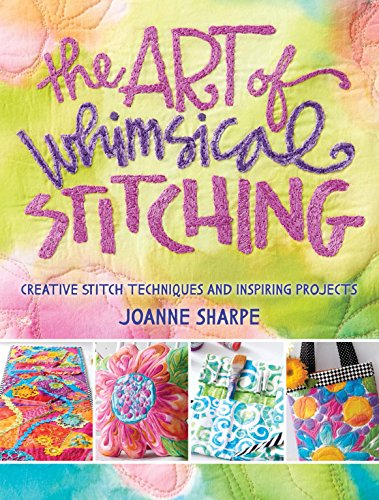 The Art of Whimsical Stitching: Creative Stitch Techniques and Inspiring Projects ()