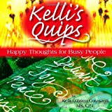 Kelli's Quips - Happy Thoughts for Busy People, Owner Kelli O'Brien Corasanti, 0557087414