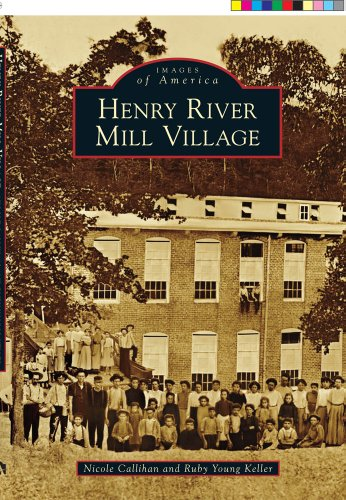 Henry River Mill Village (Images of America)