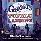 The Ghosts of Tupelo Landing: A Three Times Lucky Book #2 | Sheila Turnage