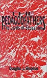 Pedagodfathers : The Lords of Education, Simpson, Douglas J., 155059088X