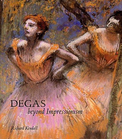 Beyond Impressionism Degas