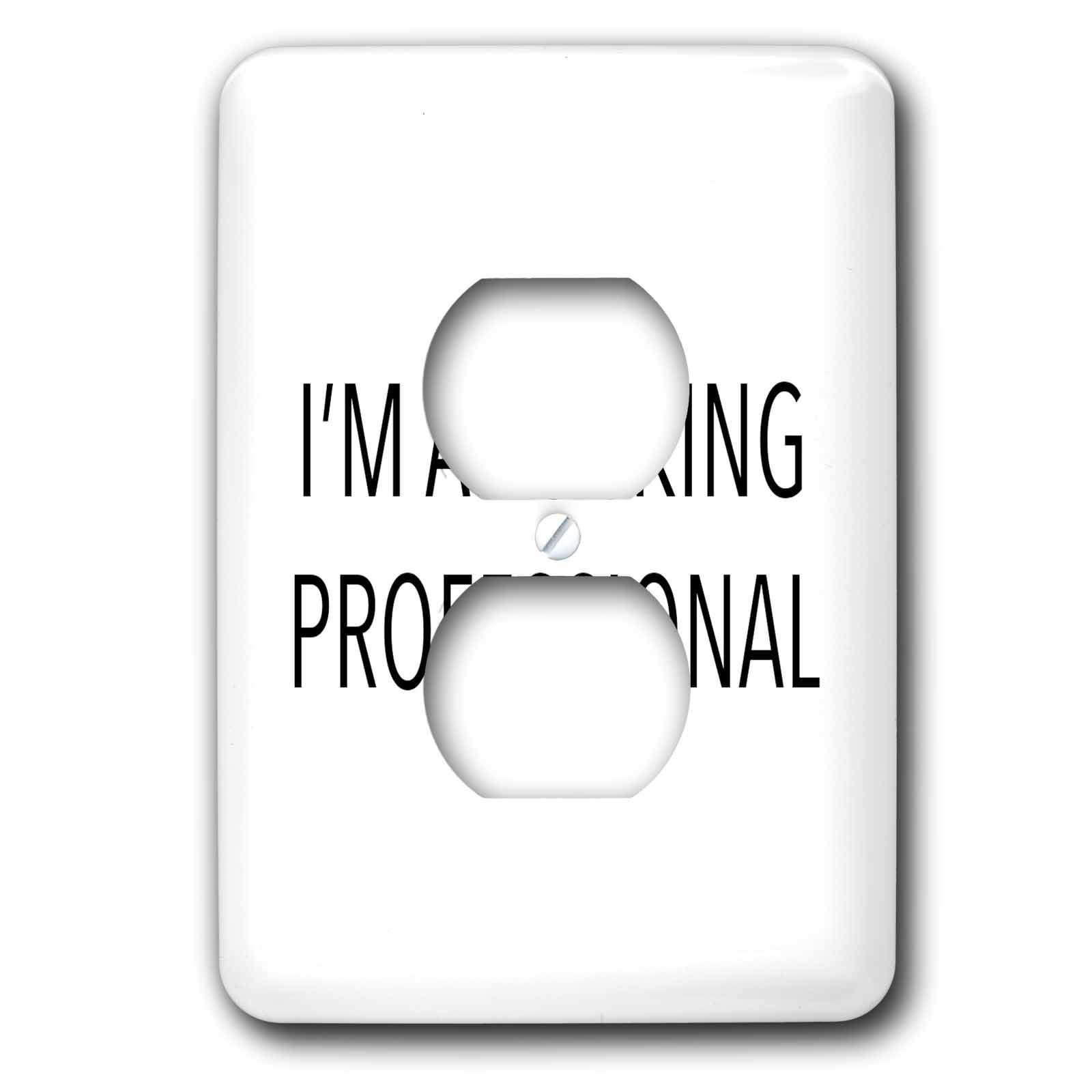 Tory Anne Collections Quotes - IM A FUCKING PROFESSIONAL - Light Switch Covers - 2 plug outlet cover (lsp_243968_6)