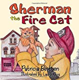 Sherman the Fire Cat (Volume 1)