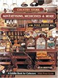 Country Store Advertising, Medicines, and More (Schiffer Military History)