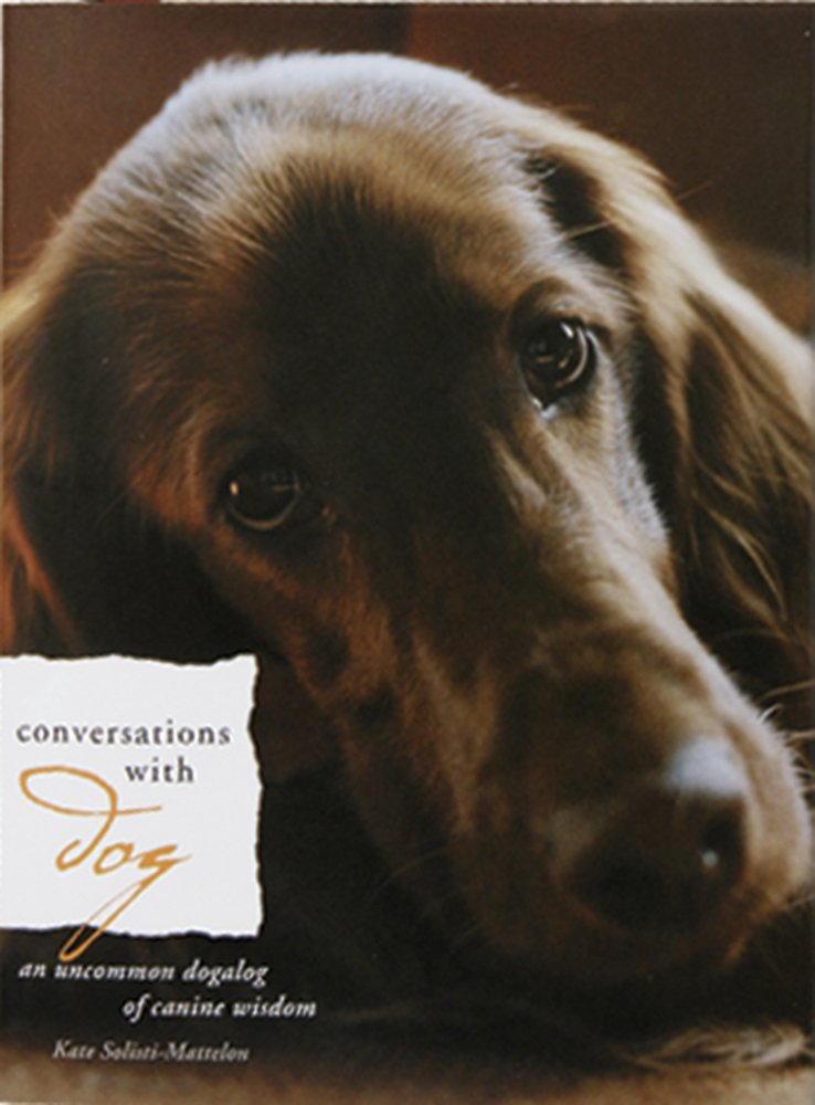 Download Conversations with Dog: An Uncommon Dogalog of Canine Wisdom ebook