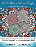 Peaceful Patterns Coloring Therapy  Joy is in the Journey: Adult and Childrens Coloring Book, Color Therapy (Volume 1)