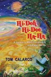 img - for Hi-Doh Hi-Dee Ha-Ha: A Journey to Where Everything Is and Always Will Be book / textbook / text book
