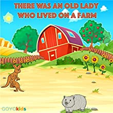 There Was an Old Lady Who Lived on a Farm Audiobook by  GOYOkids Narrated by Gaby Brown