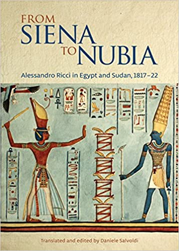 From Siena to Nubia: Alessandro Ricci in Egypt and Sudan, 1817–22