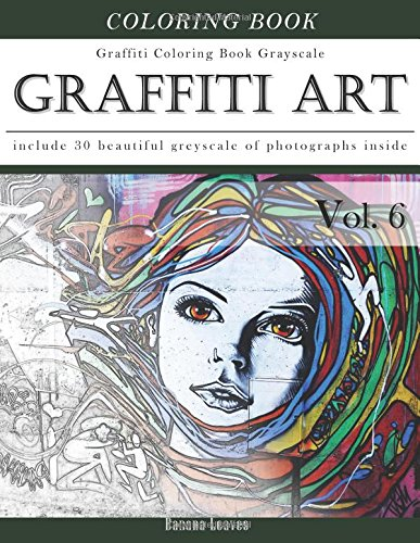 amazoncom graffiti art art therapy coloring book greyscale creativity and mindfulness sketch greyscale coloring book for adults and grown ups creative