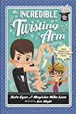 The Incredible Twisting Arm (Magic Shop Series)