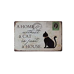 "A Home Without A Cat is Just A House Decorative Signs Metal Iron Tin Sign Vintage Pet Cat Decoration Art Bar Home Decor Gifts Size 8""X12""inches"