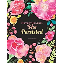 Nevertheless She Persisted Notebook - Dot Grid: Quote Journal Softcover, 8.5 x 11, Pink & Black Floral (Gift For Her)