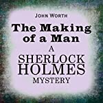 Sherlock Holmes: The Making of a Man | John Worth