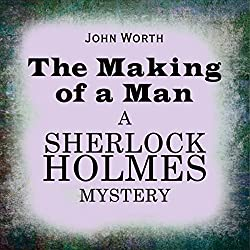 Sherlock Holmes: The Making of a Man
