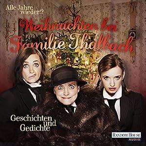 Alle Jahre wieder!? Weihnachten bei Familie Thalbach Hörbuch