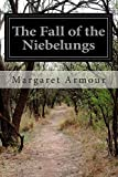 The Fall of the Niebelungs, Margaret Armour, 1500268119